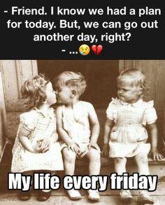Funny condition of TGIF 😂 Meme relationship Momos divertidos Memes  BFF BFFL  SINGLE