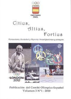 CITIUS, ALTIUS, FORTIUS : HUMANISMO, SOCIEDAD Y DEPORTE