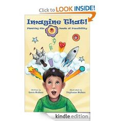 Amazon.com: Imagine That! Planting the Seeds of Possibility eBook: Kevin Mullani, Stephanie Mullani: Books