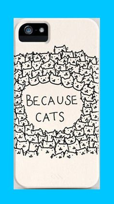 Because cats iPhone 5 Case by allfriends on Etsy, $9.99. You better belive it