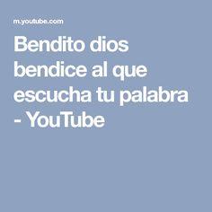 Bendito dios bendice al que escucha tu palabra - YouTube