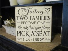 THERE! A solution for two brides = no sides. | Primitive Shabby Vintage Style Wedding Sign for Seating...Today Two Families Become One.... $26.00, via Etsy.