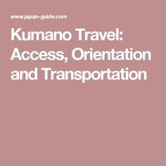 Kumano Travel: Access, Orientation and Transportation