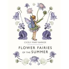 """Read """"Flower Fairies of the Summer"""" by Cicely Mary Barker available from Rakuten Kobo. This new edition of Cicely Mary Barker's classic Flower Fairy title features a beautiful brand-new catwalk-inspired cove. Cicely Mary Barker, Spring Books, Summer Books, Flower Fairies Books, Poems Beautiful, Beautiful Flowers, All Nature, Fairy Art, Little Books"""