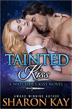 Tome Tender: Tainted Kiss by Sharon Kay (Watcher's Kiss #1)