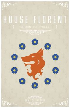 https://flic.kr/p/cF2ceU | House Florent | House Florent  Sigil - A Foxes Head surrounded by Flowers on Ermine  Sworn To House Tyrell  After watching the awesome Game of Thrones series I became slightly obsessed with each of the House's and their identity or sigil.  Having found the houses and their representative sigils. I set about creating a vector for each one of them and creating a poster. I hope you like them as much as I do.  Available from my <a ...