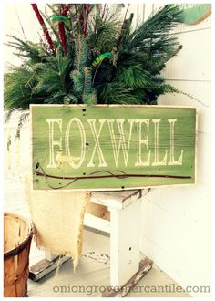 Foxwell Family Sign, Handpainted by Onion Grove Mercantile www.oniongrovemercantile.com
