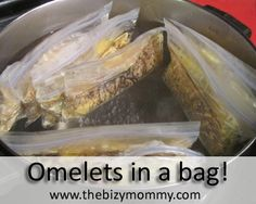 We make these; but instead of using a ladel for eggs: add two eggs to each omelet: mix the eggs while in the bag...easy!!!!  Before boiling, release air from bags.    Everyone gets what they want and easy cleanup!  Boil for 13 minutes. I am thinking this would make a good camping recipe.