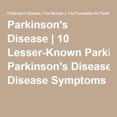 Parkinson's Disease | 10 Lesser-Known Parkinson's Disease Symptoms
