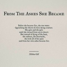 From the Ashes She Became // Nikita Gill Poem Quotes, Motivational Quotes, Life Quotes, Inspirational Quotes, Pretty Words, Beautiful Words, Favorite Quotes, Best Quotes, Citations Film