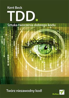 TDD. Sztuka tworzenia dobrego kodu - Kent Beck