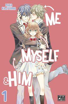 Me Myself and Him est un manga shojo crée en 2011 par KAJIYAMA Mika, édité par…