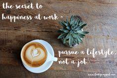 pursue a lifestyle not a job