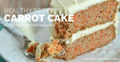 Healthy Recipe: Carrot Cake | http://healthylivinghowto.com/1/post/2013/01/but-i-dont-have-what-it-takes.html