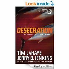 Amazon.com: Desecration: Antichrist Takes the Throne: 9 (Left Behind) eBook: Tim LaHaye, Jerry B. Jenkins: Kindle Store