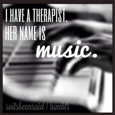 Music is my therapy and my therapist Motivacional Quotes, Music Quotes, Music Lyrics, Edm Lyrics, Music Sayings, Piano Quotes, Ptsd Quotes, Papa Roach, Music Is My Escape
