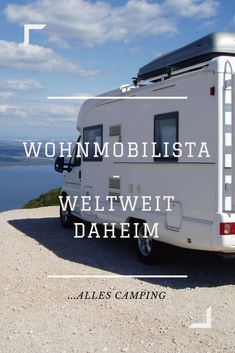 Camper, Motorhome Travels, Recreational Vehicles, Trips, Old Hands, Blog Topics, Campsite, Tours, Travel Trailers