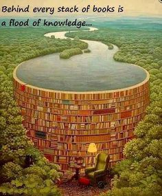 """Behind every stack of books is a flood of knowledge."" I would add 'and ideas'. (I love ideas. :-) Great image!"