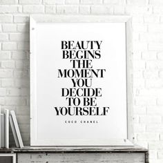 Beauty Begins the Moment You Decide to Be Yourself http://www.notonthehighstreet.com/themotivatedtype/product/coco-chanel-fashionista-art-typography-print @notonthehighst #notonthehighstreet