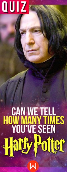 Harry Potter Quiz: Can we calculate how many times you've seen Harry Potter? HP test, Harry Potter quizzes, buzzfeed quiz, Hogwarts bound, Wizarding world quiz, playbuzz quizzes, Potter head test. Are you a true HP movie fanatic???