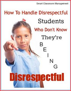 Digging Deep ... to Soar Beyond the Text: How to Handle Disrespectful Students Who Don't Kno...