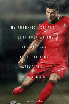 My free-kick secret? I just look at the net and say 'Take the kick, Cristiano.' - cristiano ronaldo | Neon made this with Spoken.ly