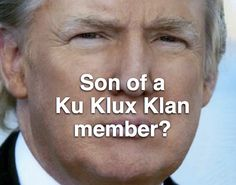 Wake up America - Donald Trump's father was arrested at a Ku Klux Klan rally Donald Trump Father, Republican Party, Way Of Life, Rally, Presidents, Sayings, American, Count, Trump Tweets