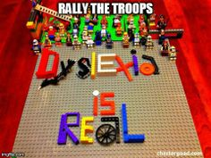 Rally the Troops Dyslexia is Real