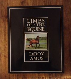 """RARE BOOK """"Limbs of the Equine"""" by Leroy Amos Veterinary, Farrier, Horse Anatomy"""