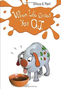 When Life Gives You O.J. by Erica S. Perl http://www.amazon.com/dp/0375859020/ref=cm_sw_r_pi_dp_oqqStb1GGJMXK38D