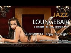 """Welcome to my new Youtube-Channel """"Jazz Loungebar"""" ...a smooth & jazzy lounge trip. Today 4 you """"Jazz Loungebar - Selection #13 Enjoy The Night"""" ...enjoy ! L..."""