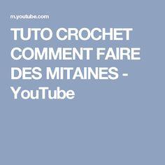 TUTO CROCHET COMMENT FAIRE DES MITAINES - YouTube