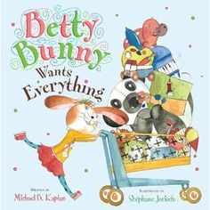 This one is super funny as a parent to read because we can SO relate - Betty Bunny can't understand why she is allowed to buy only one toy at the toy store, when there are so many toys that she wants so very, very much. So Betty leaves tearfully without any toys. Mom and Dad come up with a solution to help Betty choose just one toy the next time they go shopping