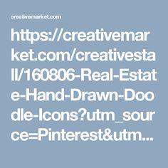 https://creativemarket.com/creativestall/160806-Real-Estate-Hand-Drawn-Doodle-Icons?utm_source=Pinterest&utm_medium=CM Social Share&utm_campaign=Product Social Share&utm_content=Real Estate Hand Drawn Doodle Icons ~ Icons on Creative Market