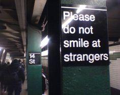 Please do not smile at strangers