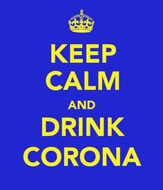Keep Calm and Drink Corona at The Old Broadway tonight! Celebrate Cinco De Mayo with us!