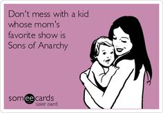 Don't mess with a kid whose mom's favorite show is Sons of Anarchy Serie Sons Of Anarchy, Sons Of Anarchy Memes, Sign Quotes, Qoutes, Funny Quotes, Charlie Hunnam Soa, Peace And Love, My Love, Jax Teller