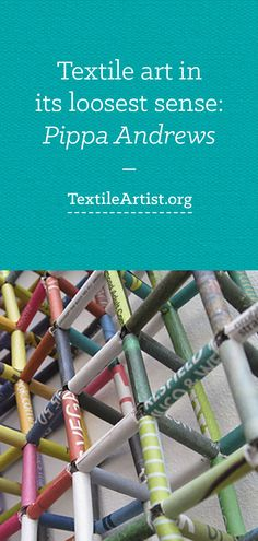 Pippa Andrews interview: Textile art in its loosest sense