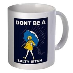 Shop now, Check the Latest Items, Umbrella Girl Don't Be A Salty Bitch 11 Ounces 490 Grams Ultra White AAA Funny Coffee Mug By Aviento, Save More,. Funny Coffee Mugs, Coffee Humor, Funny Mugs, My Coffee, Coffee Cups, Tea Cups, Coffee Break, Sweet Coffee, Coffee Gifts