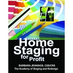 Home Staging for Profit: How to Start and Grow a Six Figure Home Staging Business in 7 Days or Less OR Secrets of Home Stagers Revealed So Anyone Can Start a Home Based Business and Succeed (Paperback)