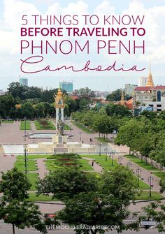 Travel tips for anyone planning a trip to the vibrant Cambodian capital, Phnom Penh.
