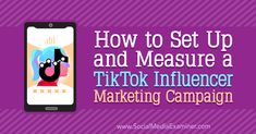 How to Set Up and Measure a TikTok Influencer Marketing Campaign Social Media Tips, Social Media Marketing, Marketing Program, Infancy, Influencer Marketing, Campaign, Challenges, Tools, Business Coaching