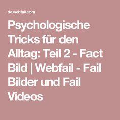 Psychologische Tricks für den Alltag: Teil 2 - Fact Bild | Webfail - Fail Bilder und Fail Videos