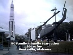 50 Staycation Ideas for Huntsville, Alabama...includes some places for our civil war studies