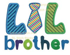 Lil brother, lil bro applique,  machine embroidery applique, 3 sizes hoops, sewing machine embroidery design, family-005