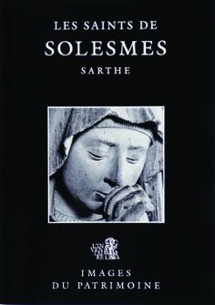 Les Saints de Solesmes - Images du Patrimoine, numéro 69 -  L'église de l'abbaye Saint-Pierre de Solesmes abrite deux exceptionnels ensembles sculptés que la tradition désigne comme les « Saints de Solesmes ». Les grands monuments qui les encadrent, ornés à l'extrême, confèrent au lieu une atmosphère d'une solennité raffinée.