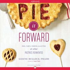 Pie It Forward: Pies, Tarts, Tortes, Galettes, and Other Pastries Reinvented by Gesine Bullock-Prado, http://www.amazon.ca/dp/B008ZR91G4/ref=cm_sw_r_pi_dp_DtP-sb1N0BX0X