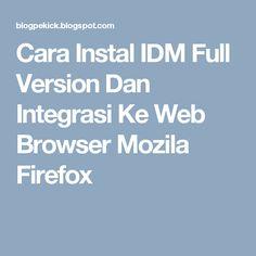 Cara Instal IDM Full Version Dan Integrasi Ke Web Browser Mozila Firefox
