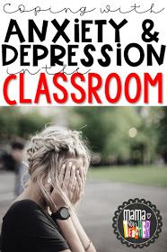 MamaVonTeacher: Coping in the Classroom: Teachers Dealing with Depression & Anxiety