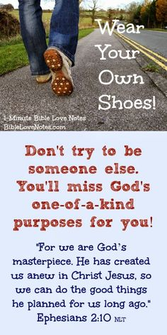 """We shouldn't try to fill someone else's shoes--God designed us """"one-of-a-kind"""" for a good reason. When you read the devotion, why not sign up for a free subscription to 1-Minute Bible Love Notes?"""